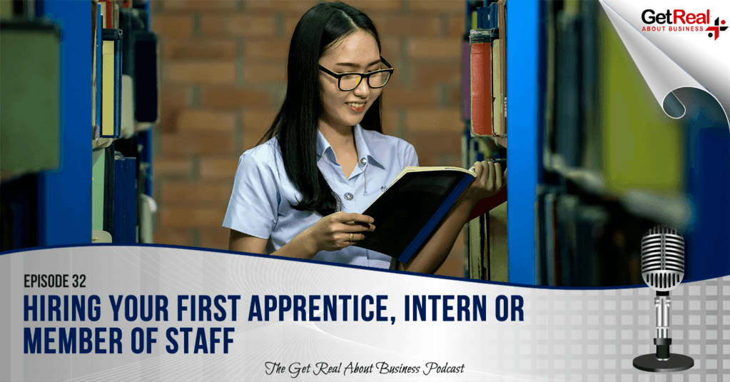 Hiring Your First Apprentice, Intern or Member of Staff
