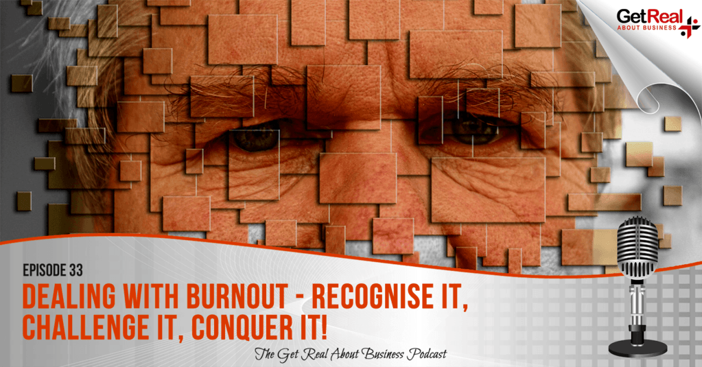 Dealing with Burnout - Recocgnise It, Challenge It, Conquer It
