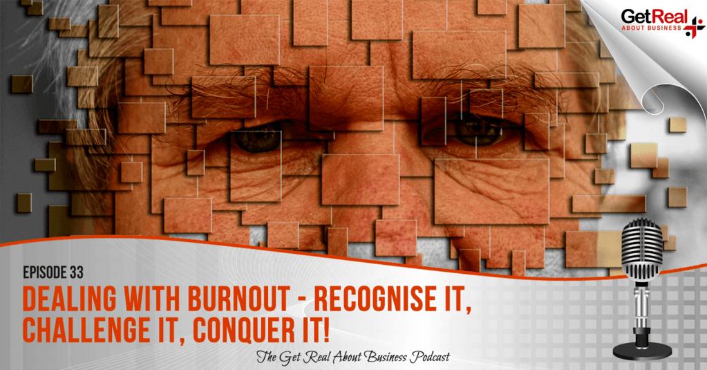 Dealing with Burnout - Recognise It, Challenge It, Conquer It