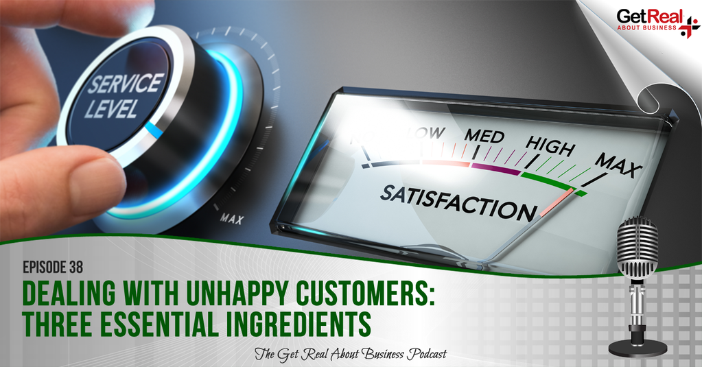 Dealing with Unhappy Customers - Three Essential Ingredients