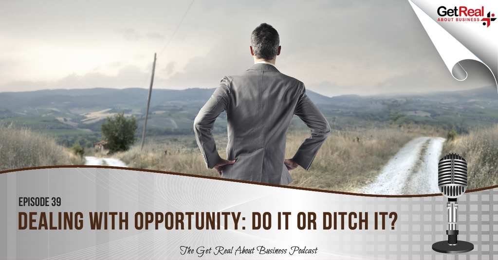 Dealing with Opportunity: Do It or Ditch It?