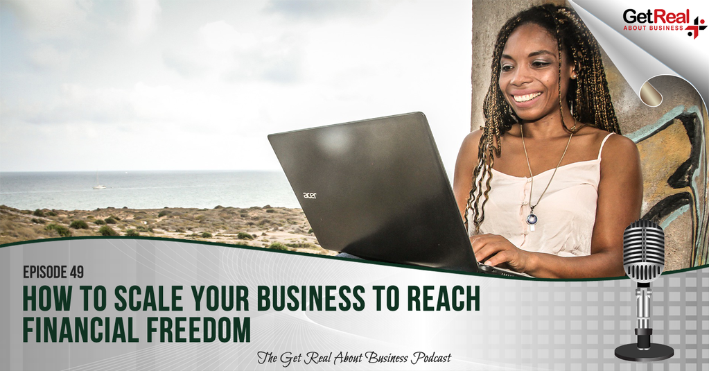 How to Scale Your Business to Reach Financial Freedom